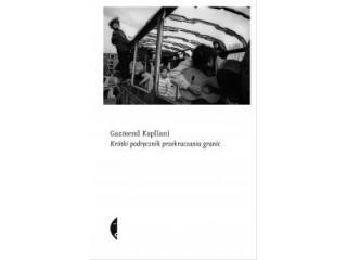 Gazmend Kapllani: Krótki podręcznik przekraczania granic (2009)